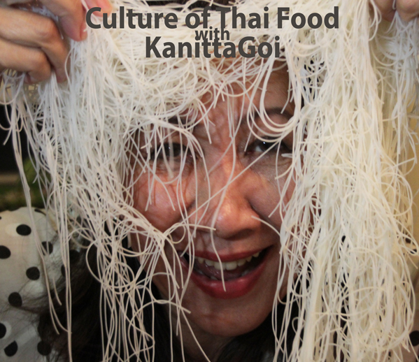 click here for video animation of Noodling with KanittaGoi  Cultutre_of_Thai_Food